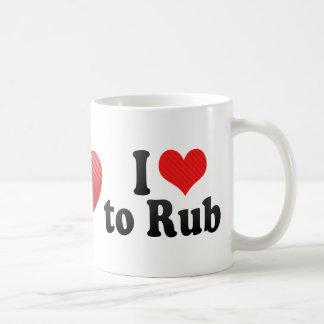 I Love to Rub Mugs