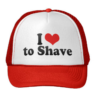 I Love to Shave Hats