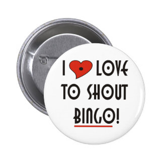I Love to Shout  BINGO 6 Cm Round Badge