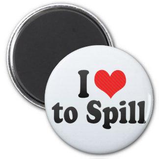 I Love to Spill Magnet