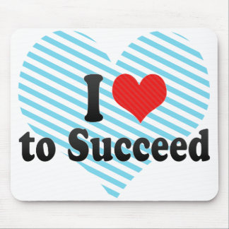 I Love to Succeed Mouse Pad