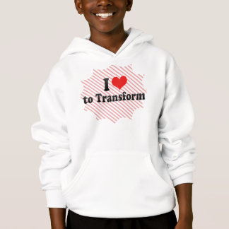 I Love to Transform