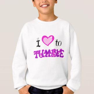 I Love to tumble Sweatshirt