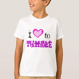 I Love to tumble T-Shirt