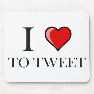 I love to Tweet Mouse Pads