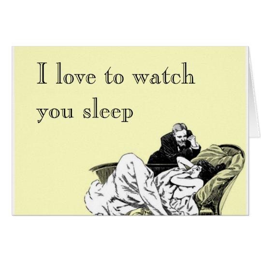 I love to watch you sleep card