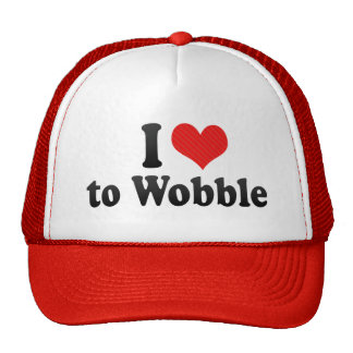 I Love to Wobble Trucker Hat