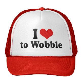 I Love to Wobble Hats