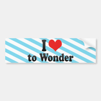 I Love to Wonder Bumper Sticker