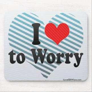 I Love to Worry Mousepad