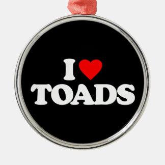 I LOVE TOADS ORNAMENT