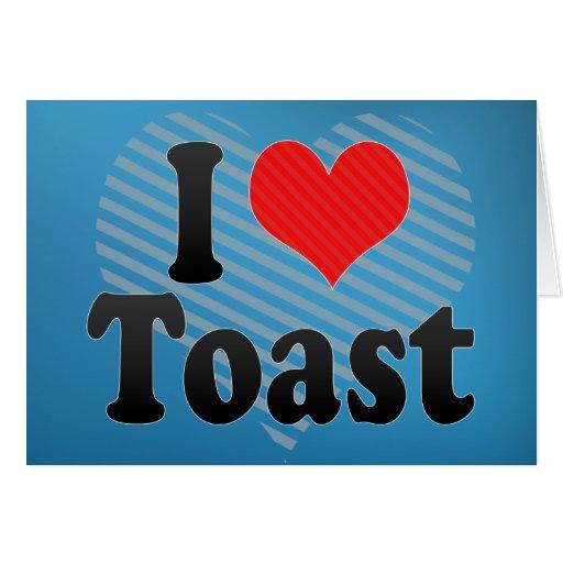I Love Toast Card
