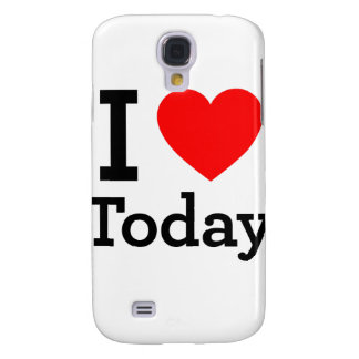 I Love Today Galaxy S4 Case
