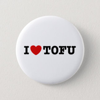 I Love Tofu 6 Cm Round Badge