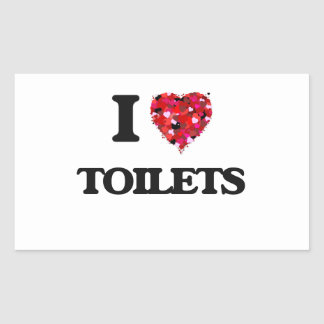 I love Toilets Rectangular Sticker