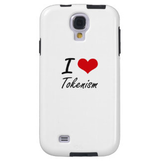 I love Tokenism Galaxy S4 Case