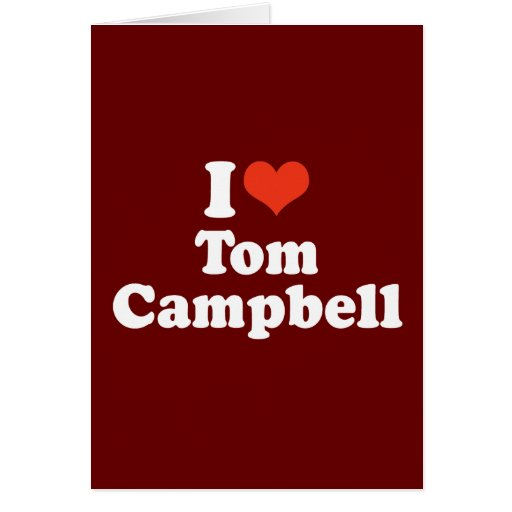 I LOVE TOM CAMPBELL GREETING CARD