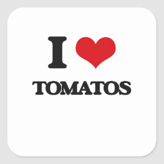 I Love Tomatos Square Sticker