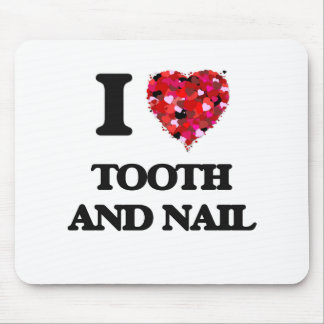 I love Tooth And Nail Mouse Pad