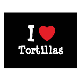 I love Tortillas heart T-Shirt Postcard