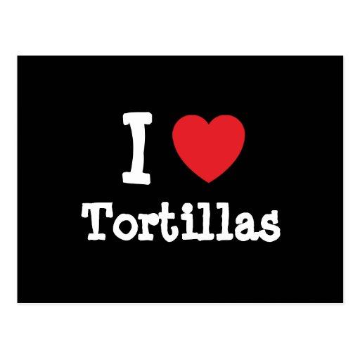 I love Tortillas heart T-Shirt Postcard