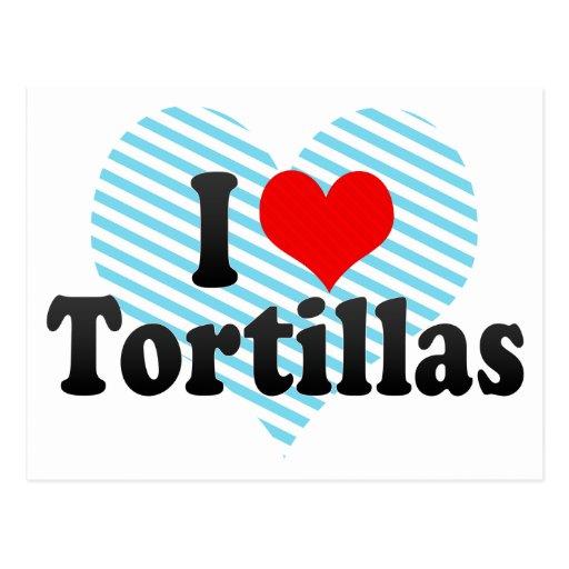 I Love Tortillas Post Card