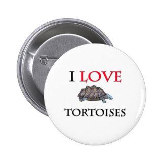 I Love Tortoises 6 Cm Round Badge