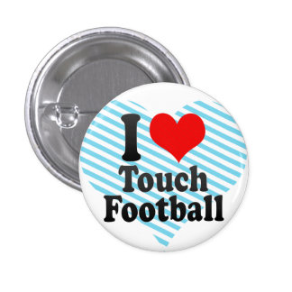 I love Touch Football Buttons