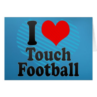 I love Touch Football Greeting Cards