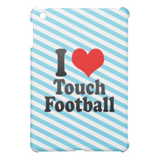 I love Touch Football Case For The iPad Mini