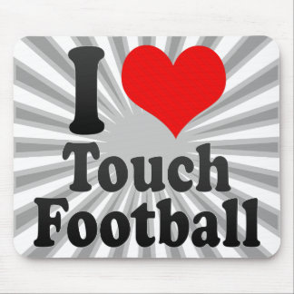 I love Touch Football Mousepads