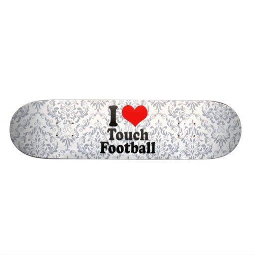 I love Touch Football Skate Decks