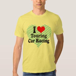 I love Touring Car Racing T Shirts