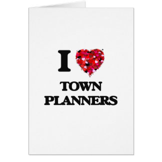 I love Town Planners Greeting Card