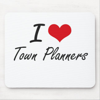 I love Town Planners Mouse Mat