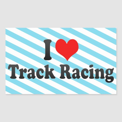 I love Track Racing Stickers