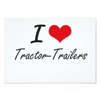 I love Tractor-Trailers 13 Cm X 18 Cm Invitation Card