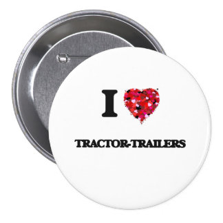 I love Tractor-Trailers 7.5 Cm Round Badge