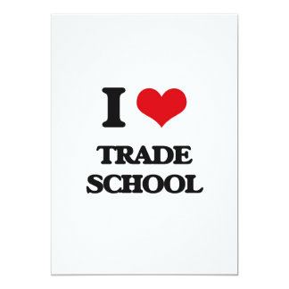 """I love Trade School 5"""" X 7"""" Invitation Card"""