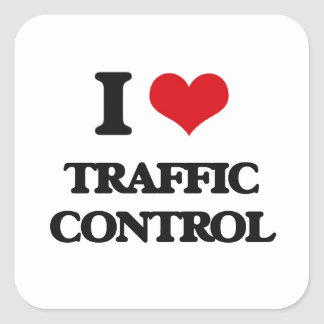 I love Traffic Control Square Sticker