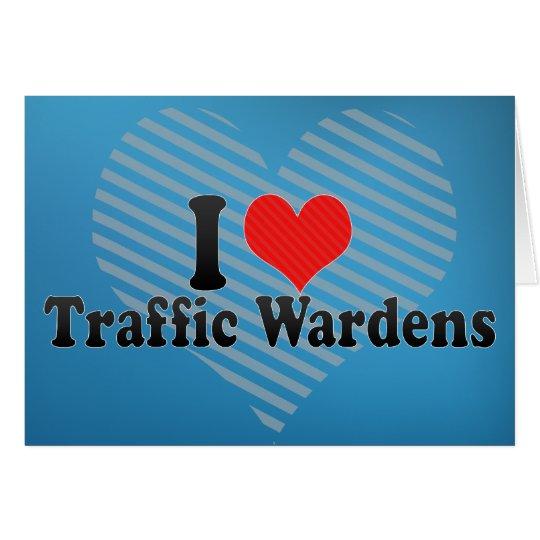 I Love Traffic Wardens Card