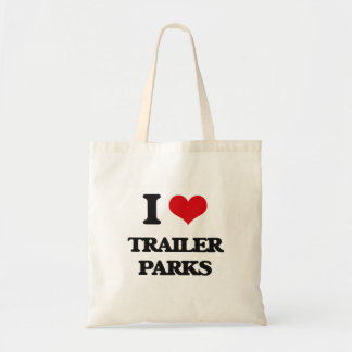 I love Trailer Parks Budget Tote Bag