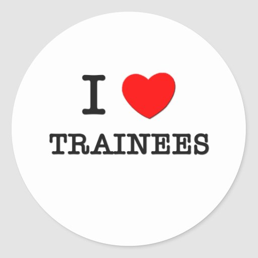 I Love Trainees Round Stickers