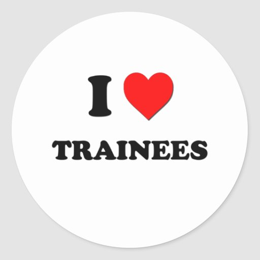 I love Trainees Round Sticker