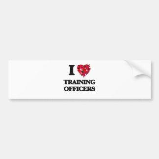 I love Training Officers Car Bumper Sticker