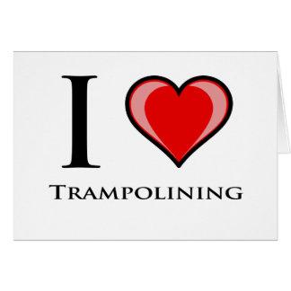 I Love Trampolining Greeting Card
