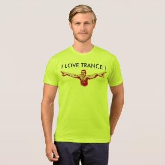I LOVE TRANCE ! T-Shirt