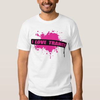 I Love Trance Tee Shirt