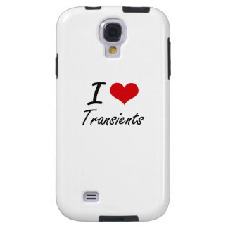 I love Transients Galaxy S4 Case