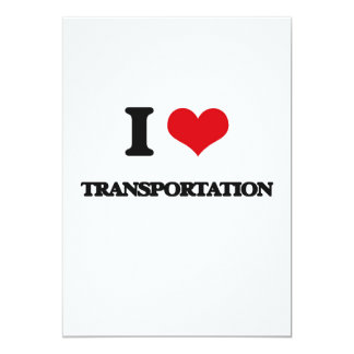I love Transportation 13 Cm X 18 Cm Invitation Card